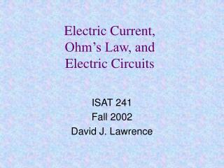 Electric Current, Ohm's Law, and Electric Circuits