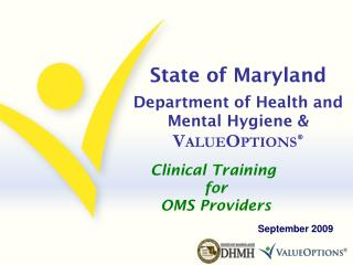 State of Maryland   Department of Health and Mental Hygiene  VALUEOPTIONS