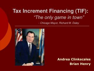 Tax Increment Financing (TIF):