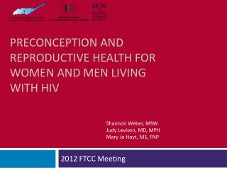 Preconception and reproductive health for women and Men living with HIV