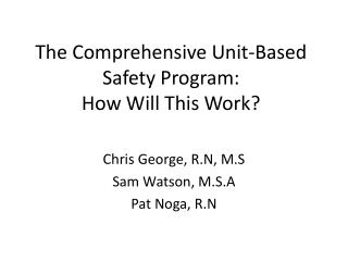 The Comprehensive Unit-Based Safety Program:   How Will This Work