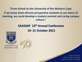 """From School to the University of the Western Cape."