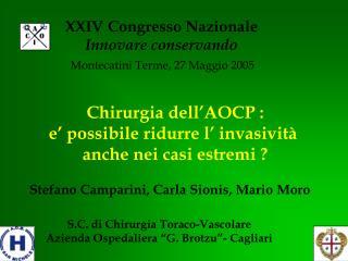 Chirurgia dell�AOCP : e� possibile ridurre l� invasivit�  anche nei casi estremi ?