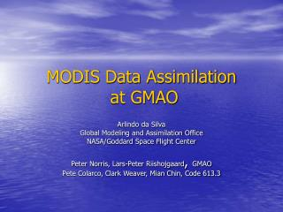 MODIS Data Assimilation  at GMAO