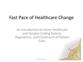 Fast Pace of Healthcare Change
