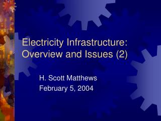 Electricity Infrastructure:  Overview and Issues (2)