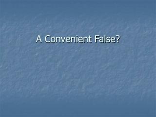 A Convenient False?