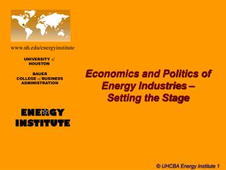 Economics and Politics of Energy Industries �  Setting the Stage