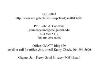 ECE-8843 ece.gatech/~copeland/jac/8843-03/  Prof. John A. Copeland