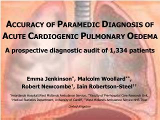 ACCURACY OF PARAMEDIC DIAGNOSIS OF ACUTE CARDIOGENIC PULMONARY OEDEMA