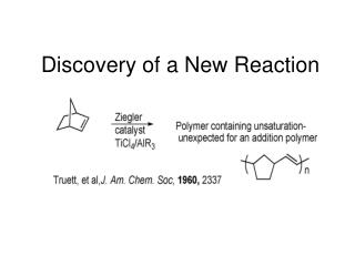 Discovery of a New Reaction