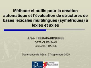 M thode et outils pour la cr ation automatique et l  valuation de structures de bases lexicales multilingues sym triques