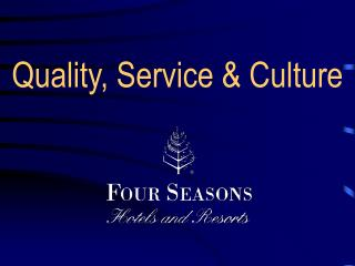 Quality, Service & Culture