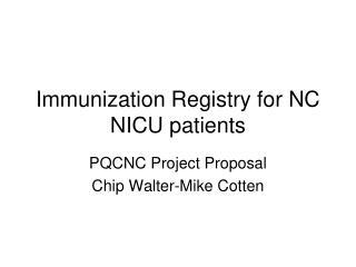 Immunization Registry for NC NICU patients