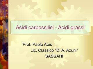 Acidi carbossilici - Acidi grassi