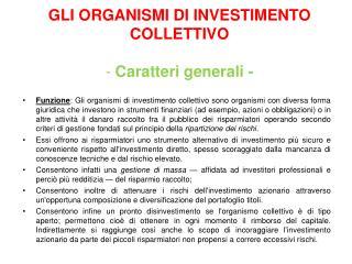 GLI ORGANISMI DI INVESTIMENTO COLLETTIVO -  Caratteri generali -