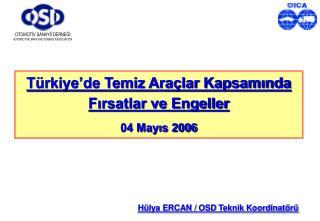 Türkiye'de Temiz Araçlar Kapsamında Fırsatlar ve Engeller 04 Mayıs 2006