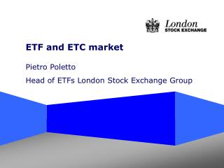 ETF and ETC market Pietro Poletto Head of ETFs London Stock Exchange Group