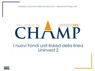 I nuovi Fondi unit-linked della linea Uninvest 2