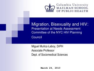 Migration, Bisexuality and HIV: Presentation at Needs Assessment Committee of the NYC HIV Planning Council
