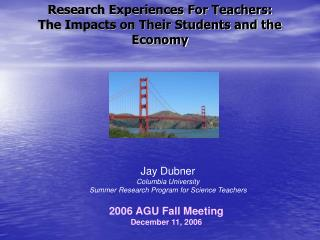 Research Experiences For Teachers: The Impacts on Their Students and the Economy