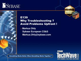 E139 Why Troubleshooting ? Avoid Problems Upfront !