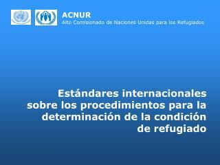 ACNUR Alto Comisionado de Naciones Unidas para los Refugiados
