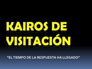 KAIROS DE VISITACIÓN