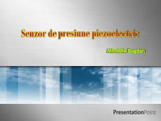 Senzor  de  presiune  piezoelectric