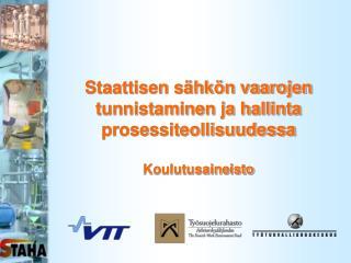 Staattisen s�hk�n vaarojen tunnistaminen ja hallinta  prosessiteollisuudessa  Koulutusaineisto