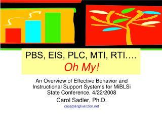 PBS, EIS, PLC, MTI, RTI….  Oh My!