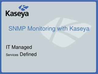 SNMP Monitoring with Kaseya