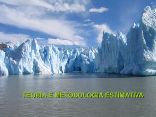 TEORIA E METODOLOGIA ESTIMATIVA