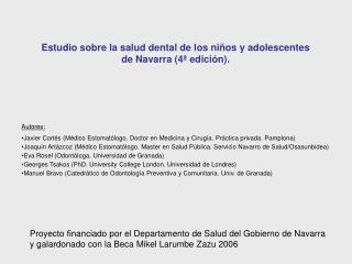 Estudio sobre la salud dental de los niños y adolescentes de Navarra (4ª edición).