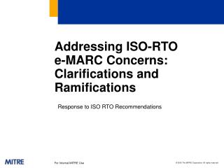 Addressing ISO-RTO e-MARC Concerns:  Clarifications and Ramifications