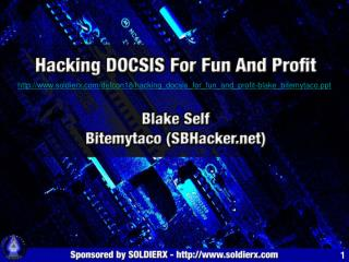 soldierx/defcon18/hacking_docsis_for_fun_and_profit-blake_bitemytaco
