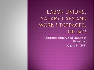 Labor unions, salary caps and work stoppages, oh my!