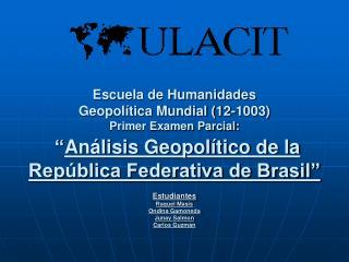 Generalidades de la República Federativa de Brasil Nombre: República Federativa do Brasil