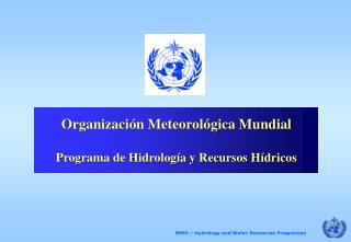 Organización Meteorológica Mundial Programa de Hidrología y Recursos Hídricos