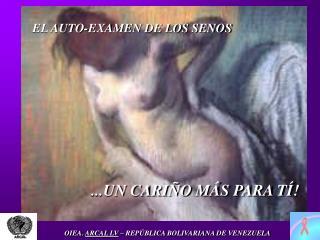 EL AUTO-EXAMEN DE LOS SENOS