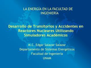 Desarrollo de Transitorios y Accidentes en Reactores Nucleares Utilizando Simuladores Académicos