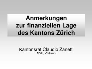 Anmerkungen zur finanziellen Lage des Kantons Zürich