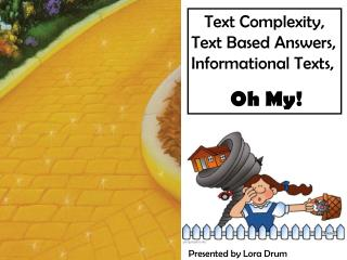 Text Complexity, Text Based Answers,   Informational Texts,  Oh My!