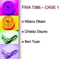 FINA 7386 – CASE 1