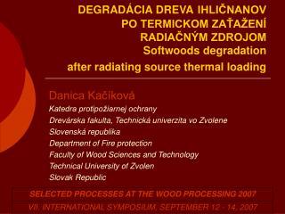 Danica Kačíková Katedra protipožiarnej ochrany Drevárska fakulta, Technická univerzita vo Zvolene