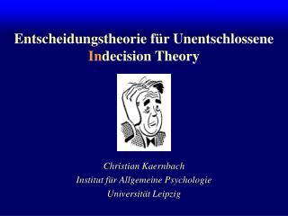 Entscheidungstheorie für Unentschlossene In decision Theory