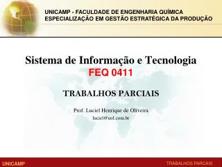 Sistema de Informa��o e Tecnologia FEQ 0411