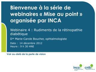 Bienvenue à la série de webinaires «Mise au point» organisée par INCA