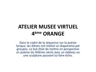 ATELIER MUSEE VIRTUEL 4 ème  ORANGE