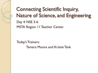 Connecting Scientific Inquiry, Nature of Science, and Engineering